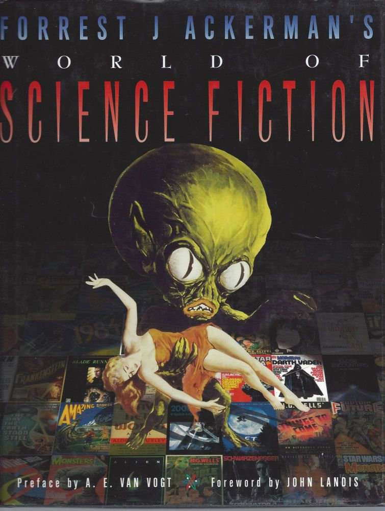 Forrest J Ackerman's World of Science Fiction. Forest J. Ackerman.