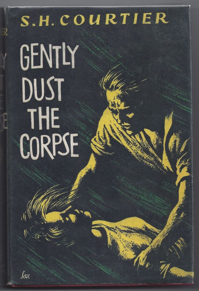 Gently Dust the Corpse. S. H. Courtier.