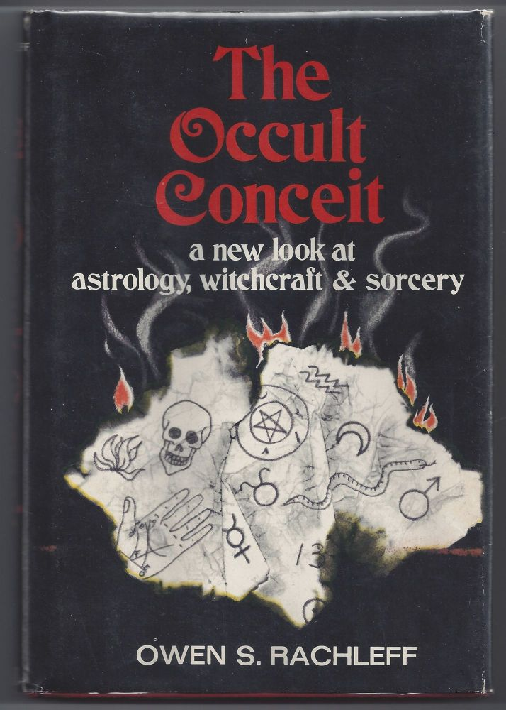 The Occult Conceit. Owen S. Rachleff.