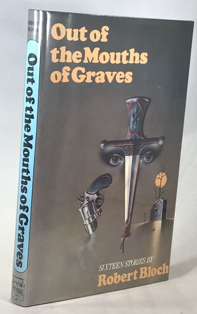 Out of the Mouths of Graves - (From the Personal Collection of Otto Penzler). Robert Bloch.