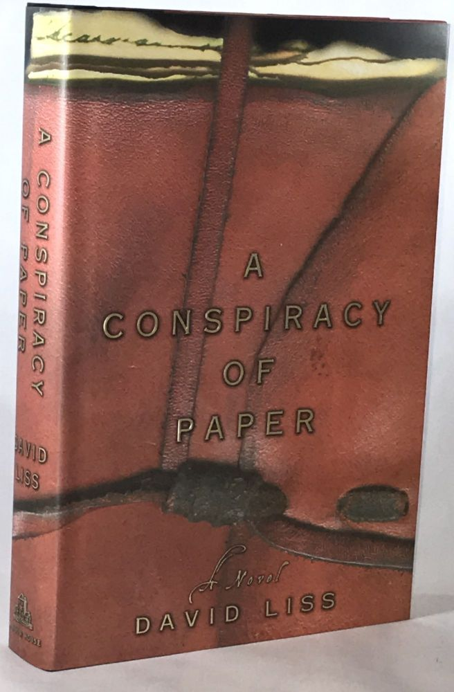 A Conspiracy of Paper(Association Copy from the Personal Collection of Otto Penzler). David Liss.