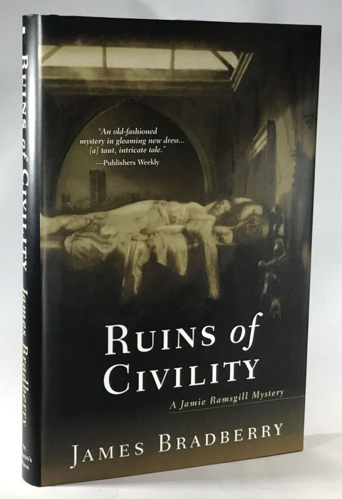 Ruins of Civility (Association Copy from the Personal Collection of Otto Penzler). James Bradberry.