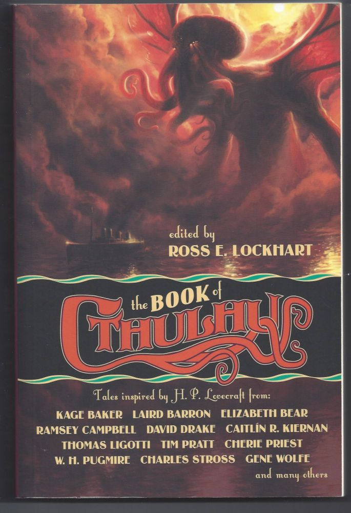 The Book of Cthulhu : Tales Inspired by H.P. Lovecraft. Ross E. Lockhart, Editior.