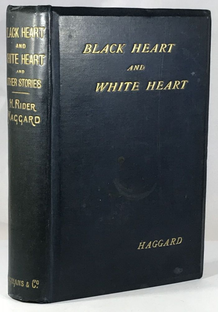 Black Heart and White Heart. H. Rider Haggard.