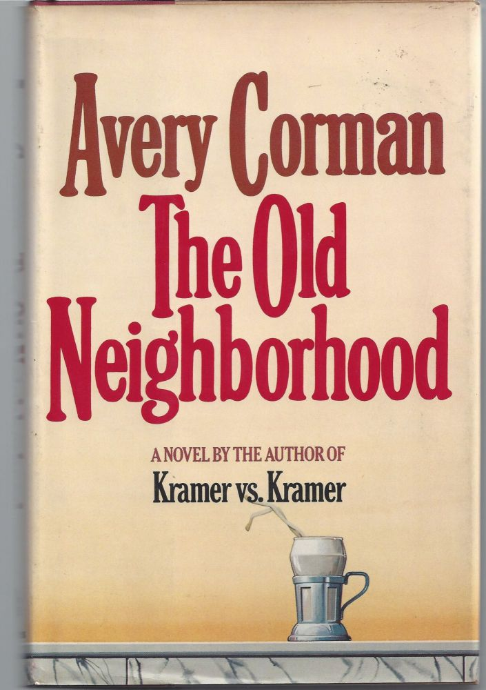 The Old Neighborhood. Avery Corman.