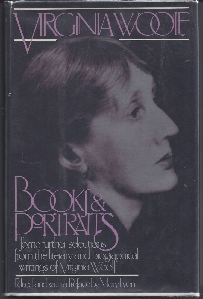 Books and Portraits: Some Further Selections From the Literary and Biographical Writings of Virginia Woolf. Virginia Woolf.