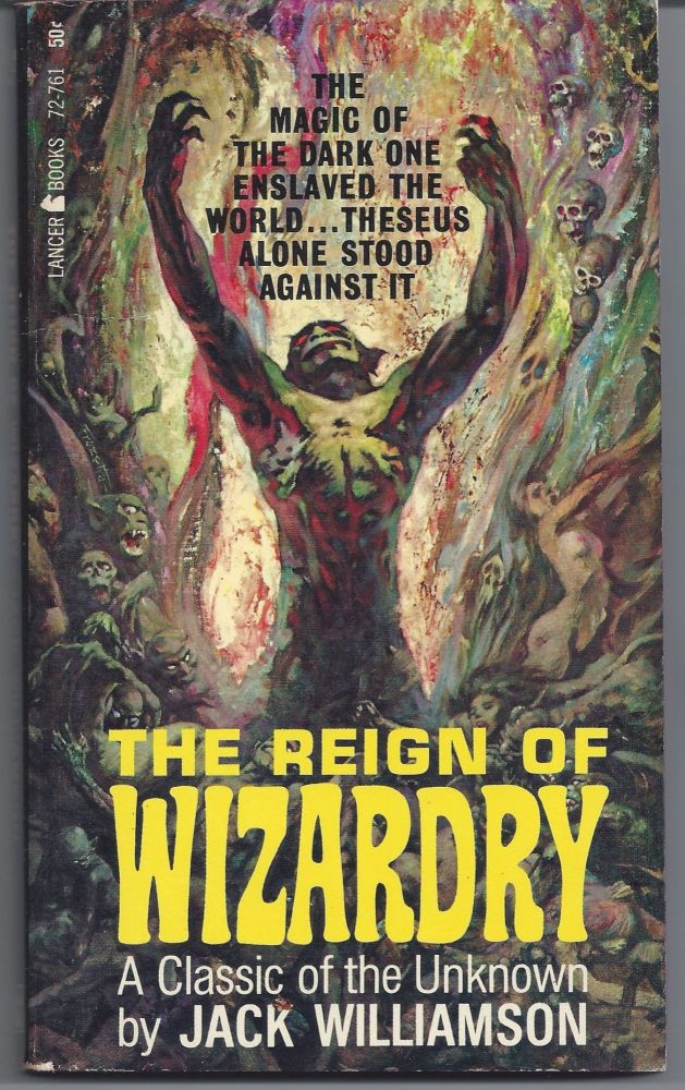 The Reign of Wizardry. Jack Williamson.