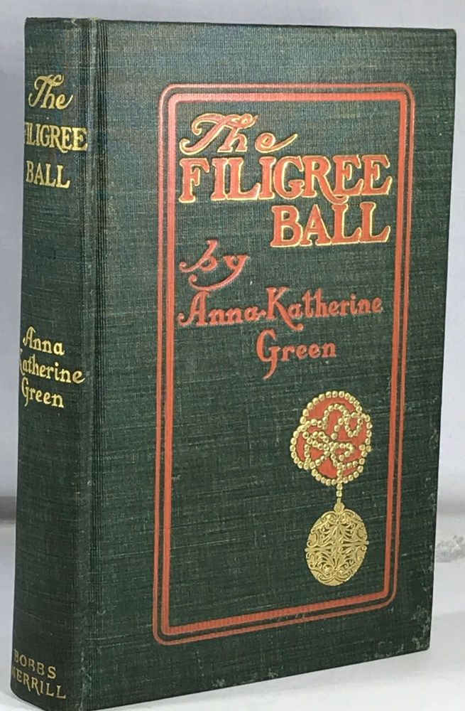 The Filigree Ball. Anna Katherine Green.