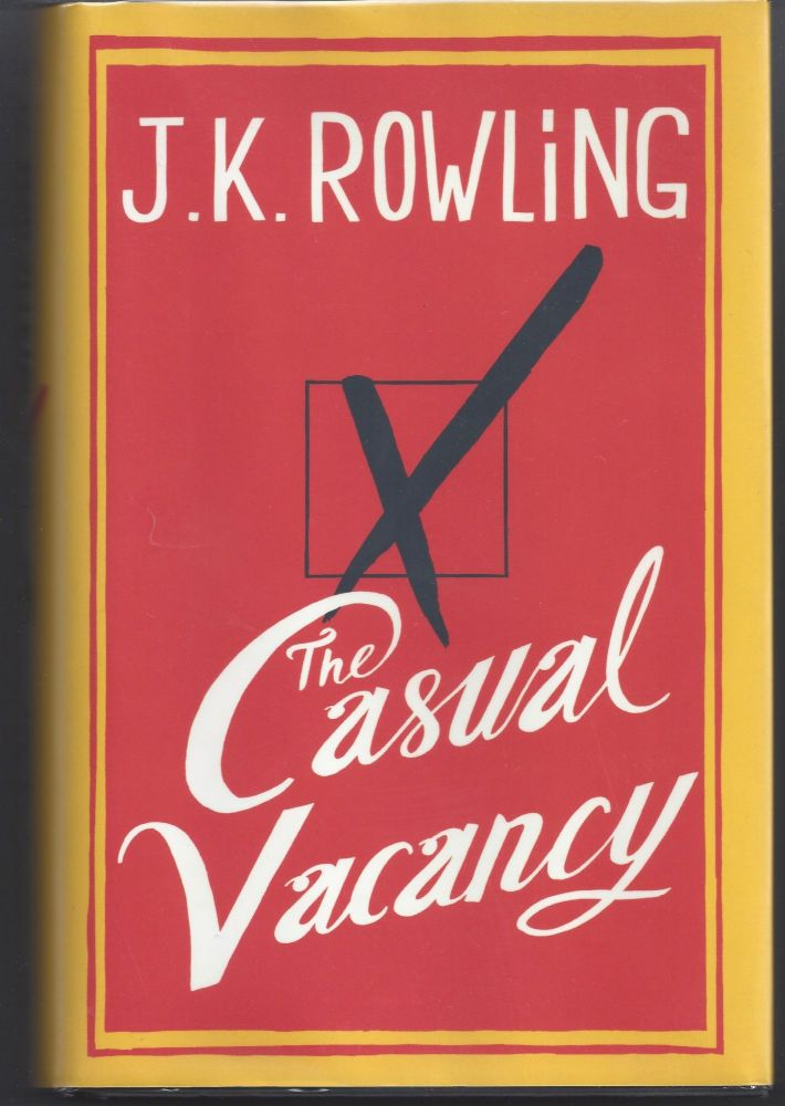 The Casual Vacancy. J. K. Rowling.