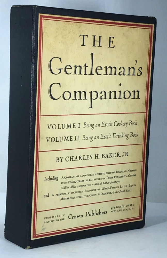 The Gentleman's Companion. Volume I Being an Exotic Cookery Book and Volume II Being an Exotic Drinking Book. Charles H. Baker Jr.