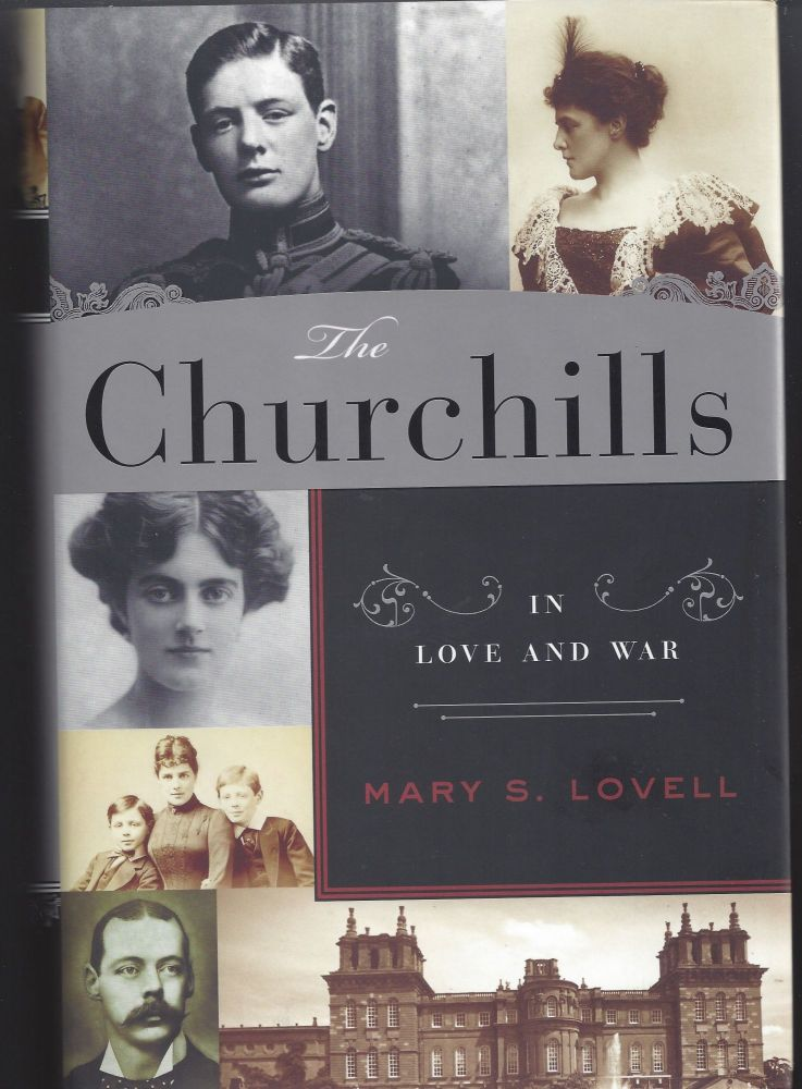 The Churchills: In Love and War. Mary S. Lovell.