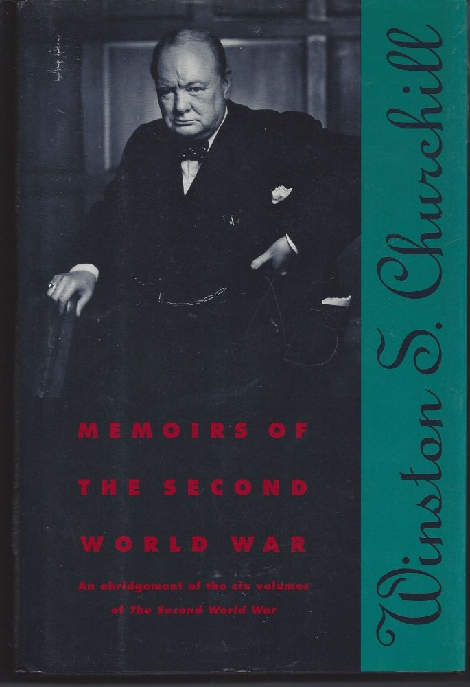 Memoirs of the Second World War: An Abridgement of the Six Volumes of the Second World War With an Epilogue by the Author on the Postwar Years With MAPS and DIAGRAMS. Winston Winston Churchill.