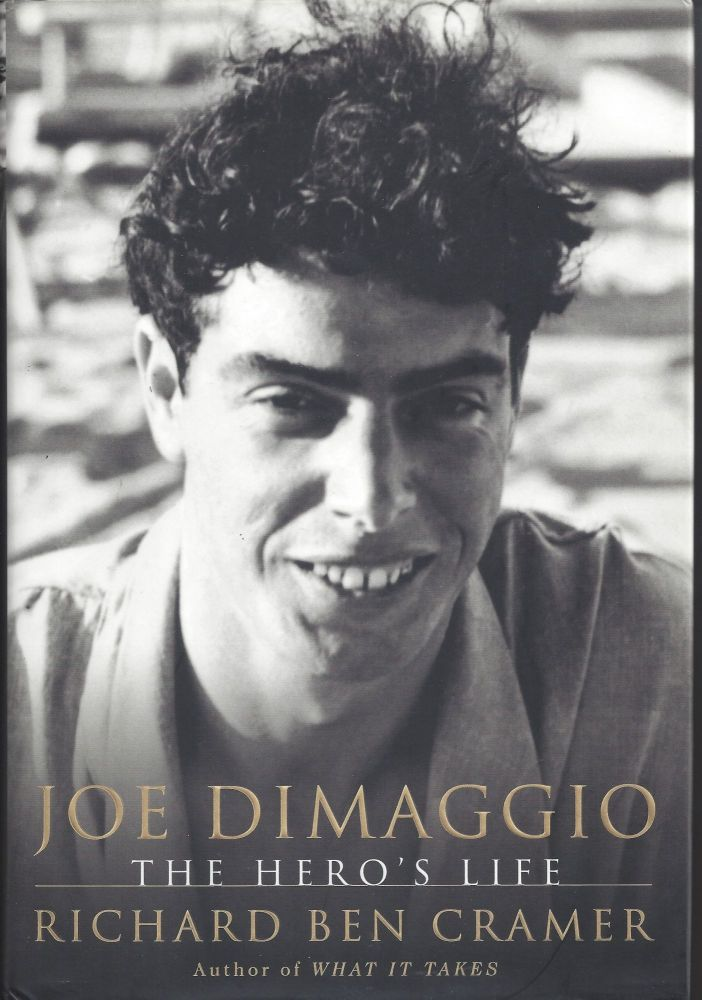 Joe DiMaggio: The Hero's Life. Richard Ben Cramer.