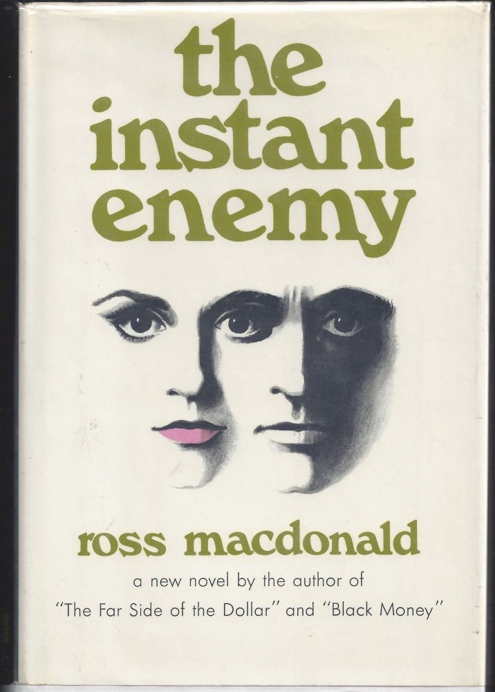 The Instant Enemy. Ross MacDonald.