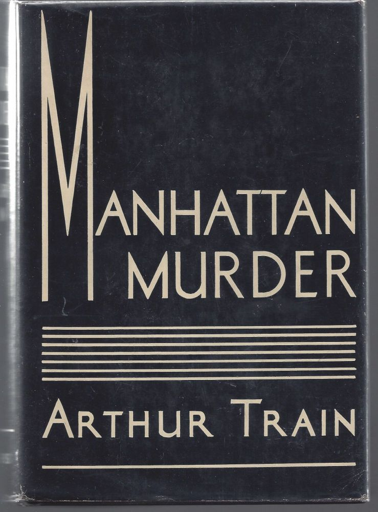 Manhattan Murder. Arthur Train.