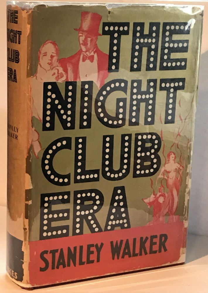 The Night Club Era. Stanley Walker.
