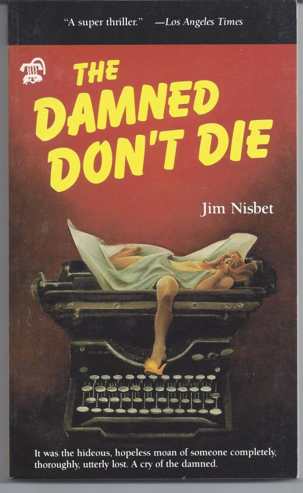 The Damned Don't Die. Jim Nisbet.