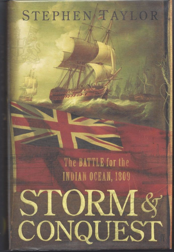 Storm & Conquest: The Battle for the Indian Ocean, 1809. Stephen Taylor.