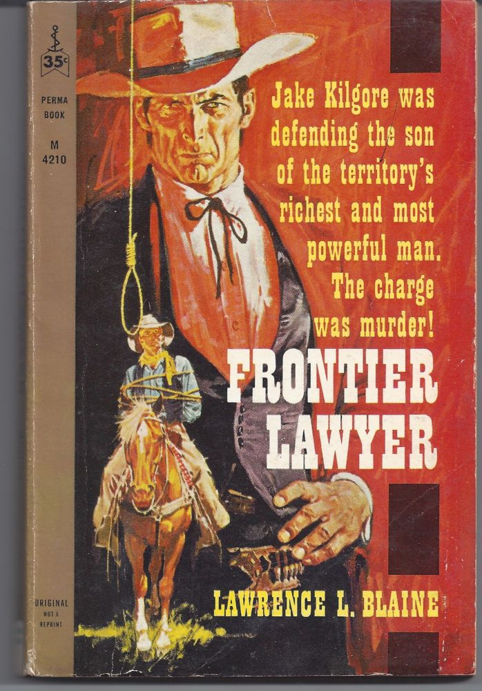 Frontier Lawyer. Lawrence L. Blaine.