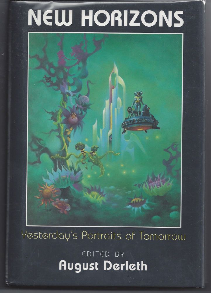 New Horizons: Yesterday's Portraits of Tomorrow. August Derleth.