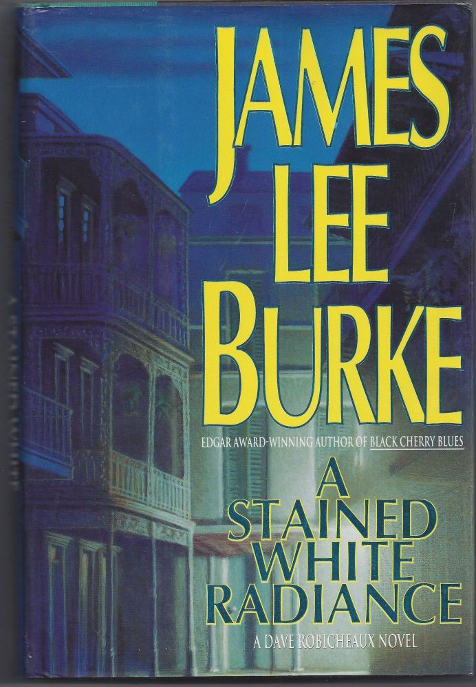 A Stained White Radiance (A Dave Robicheaux Novel). James Burke.