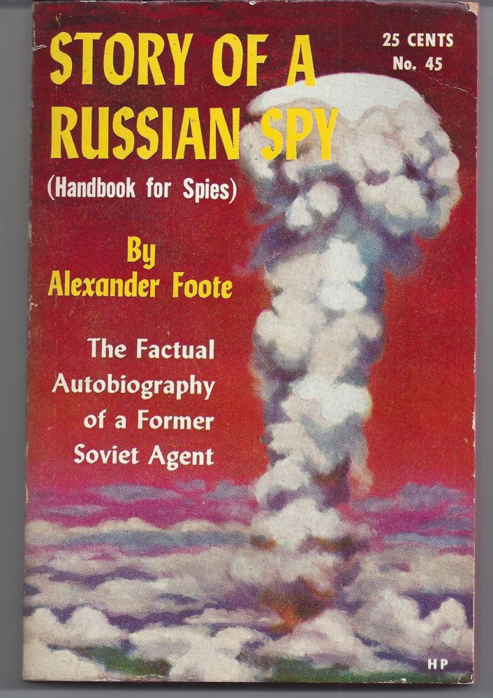 Story of a Russian Spy (Handbook for Spies). Alexander Foote.