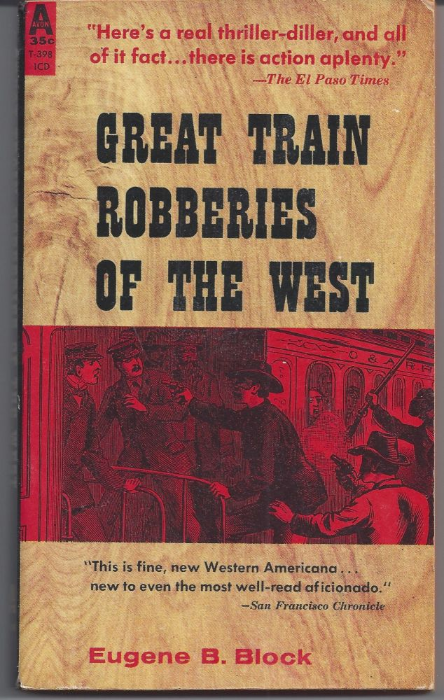 Great Train Robberies of the West. Eugene Block, B.