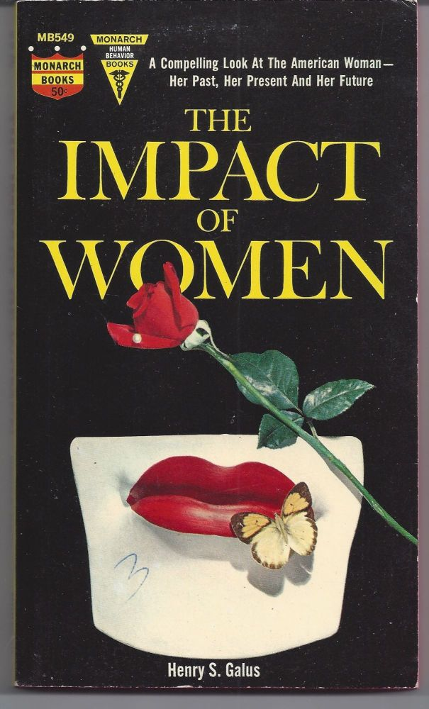 The Impact of Women. Henry S. Galus.