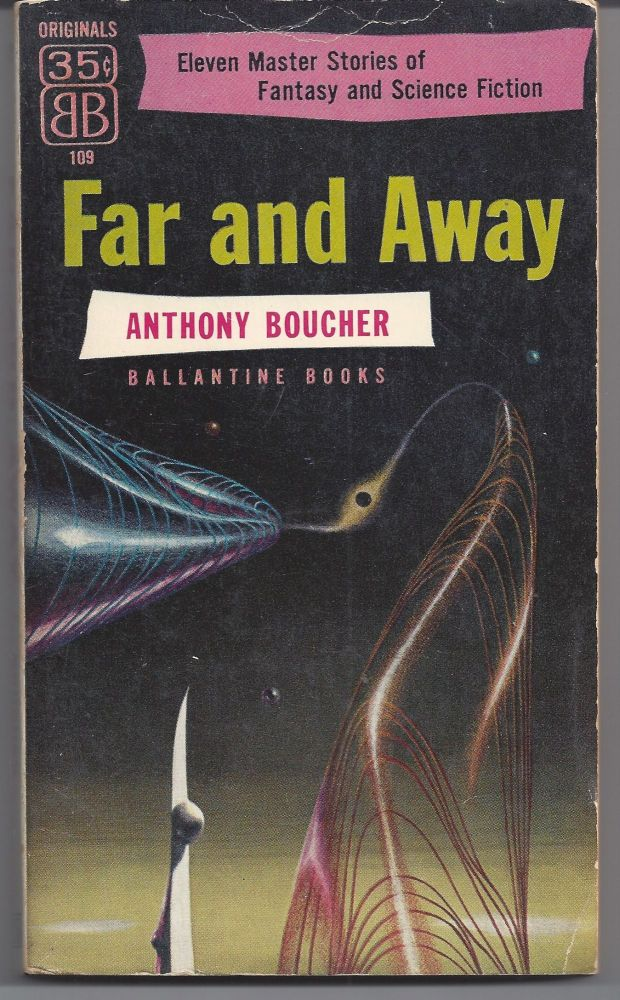 Far and Away. Anthony Boucher.