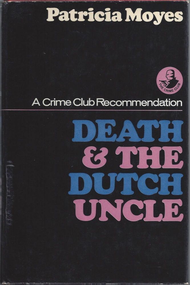 Death & the Dutch Uncle. Patricia Moyes.