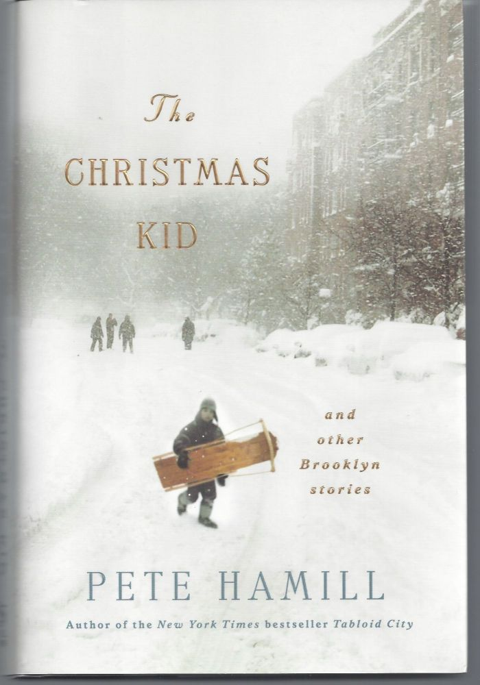 The Christmas Kid and Other Brooklyn Stories. Pete Hamill.