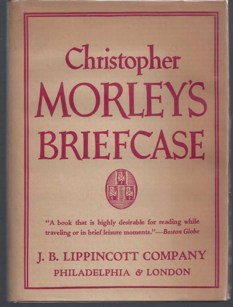 Christopher Morley's Briefcase. Christopher Morley.