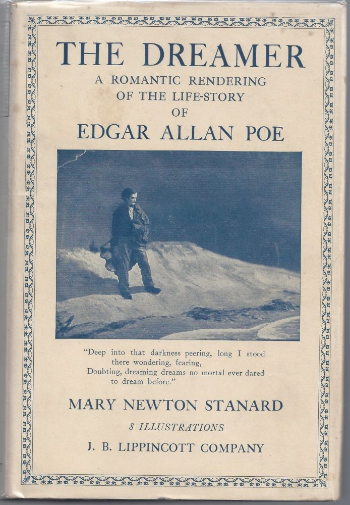 The Dreamer: A Romantic Rendering of the Life-Story of Edgar Allan Poe. Mary Newton Stanard.