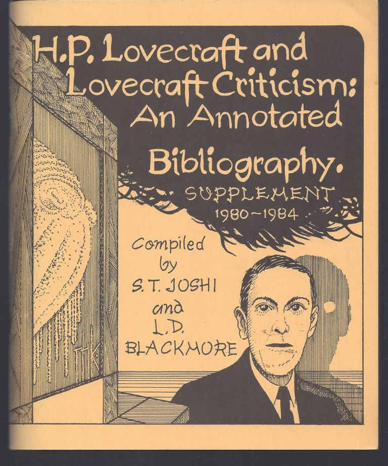 H.P. Lovecraft and Lovecraft Criticism: An Annotated Bibliography - Supplement 1980-1984. S. T. Joshi, L D. Blackmore.