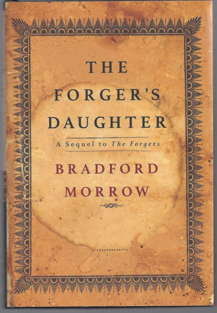 The Forger's Daughter. Bradford Morrow.