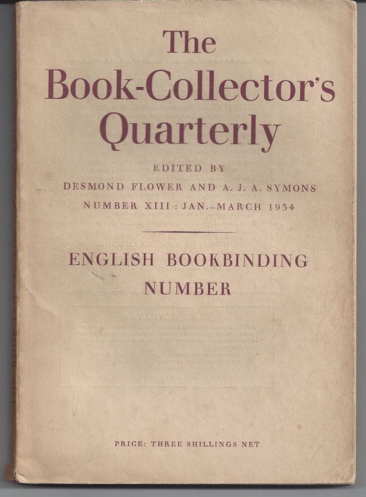 The Book-Collector's Quarterly; Number XIII : March 1934. Desmond Flower, A J. A. Symons.