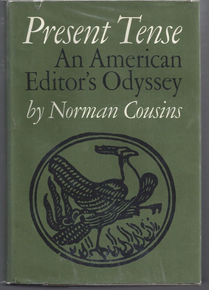Present Tense: An American Editor's Odyssey. Norman Cousins.