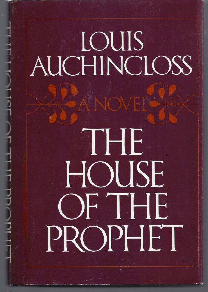 The House Of The Prophet. Louis Auchincloss.