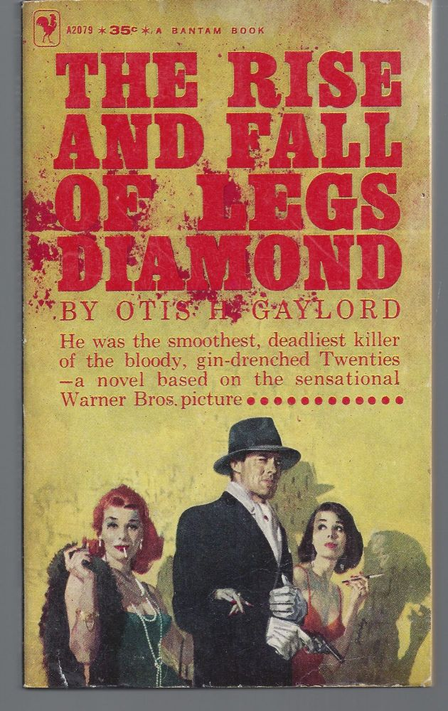 The Rise and Fall of Legs Diamond. Otis H. Gaylord.