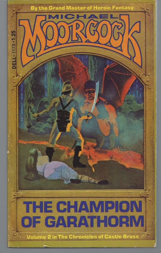 The Champion of Garathorm (Volume 2 in The Chronicles of Castle Brass). Michael Moorcock.
