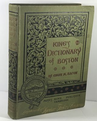 King's Dictionary of Boston. Edwin M. Bacon