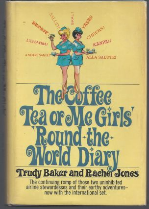 The Coffee Tea or Me Girls' Round the World Diary. Trudy Baker, Rachel Jones
