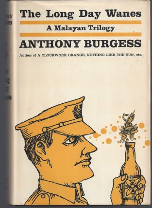 The Long Day Wanes - A Malayan Trilogy. Anthony Burgess
