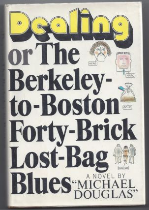 Dealing, or the Berkeley-to-Boston Forty-Brick Lost Bag Blues. Michael Douglas, Michael Crichton