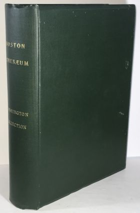 A Catalogue of the Washington Collection in the Boston Athenaeum. Appleton P. C. Griffin