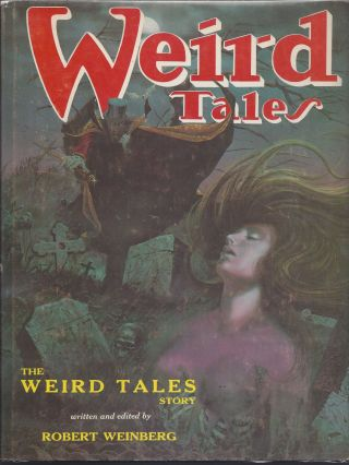 The Weird Tales Story. Robert Weinberg