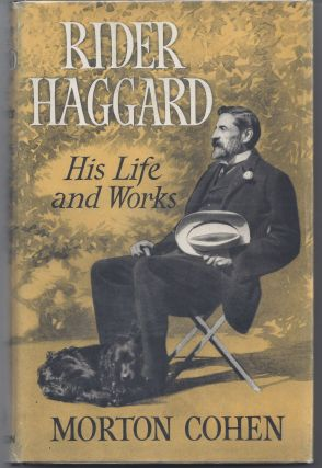 Rider Haggard: His Life and Works. Morton Cohen