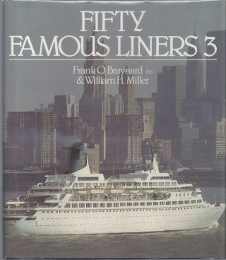 Fifty Famous Liners 3. Frank O. Braynard, William H. Miller