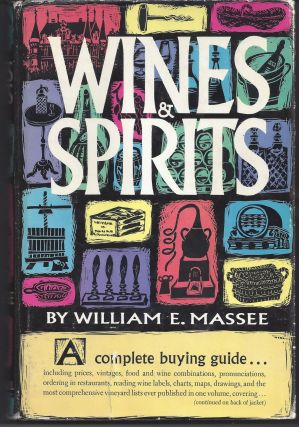 Wines and Spirits: A Complete Buying Guide. William E. Massee