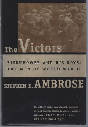The Victors: Eisenhower and His Boys-The Men of World Warii. Stephen E. Jr Ambrose